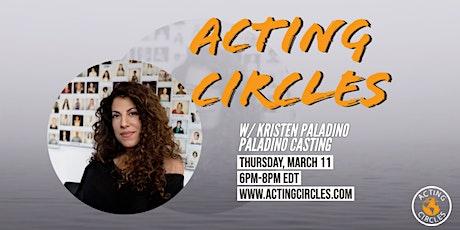 Acting Circles w/ Kristen Paladino, Casting Director, Paladino Casting tickets