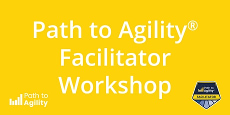 Certified Path to Agility® Facilitator Workshop - LIVE ONLINE Tickets