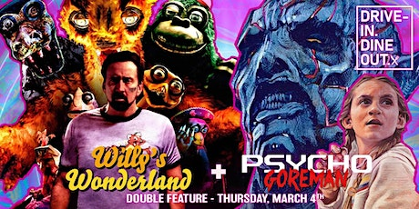 ENCORE - Willy's Wonderland + Psycho Goreman - Drive-In at Mess Hall Market tickets