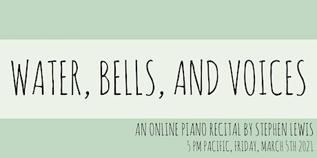 Water, Bells, and Voices: A Piano Recital tickets