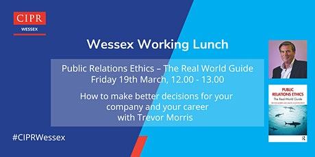 CIPR Wessex Working Lunch  - Public Relations Ethics – The Real World Guide tickets
