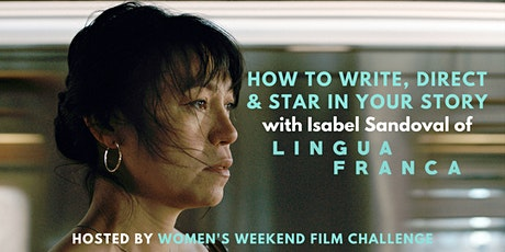 How to write, direct & star in your story with Isabel Sandoval tickets
