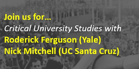 Critical University Studies with Roderick Ferguson and Nick Mitchell tickets