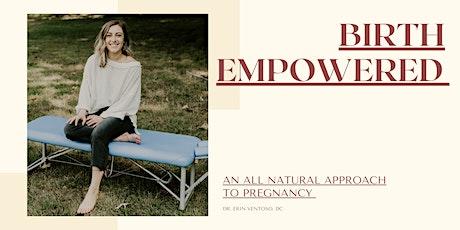 Birth Empowered with Dr. Erin Ventoso tickets