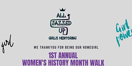 All Jazzed Up Girls Mentoring Womens History Month Walk tickets