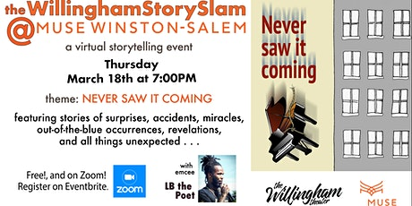 """Willingham Story Slam@MUSE Winston-Salem: """"Never Saw it Coming"""" tickets"""