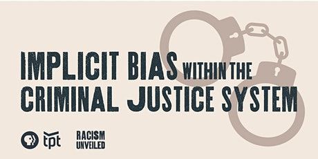 Implicit Bias in the Criminal Justice System biglietti