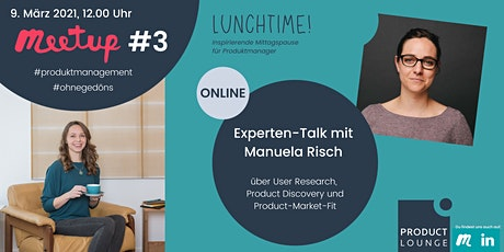 Lunch-Talk mit Manuela Risch über User Research und Product Discovery Tickets