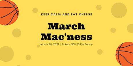 March Mac'ness tickets