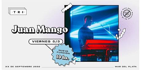 Juan Mango en Club TRI SEGUNDA FUNCION entradas