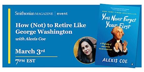 How (Not) to Retire Like George Washington Tickets