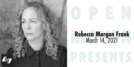 Open Mouth Presents: A Reading with Rebecca Morgan Frank tickets