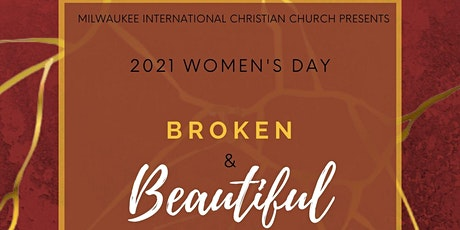Women's Day 2021 Broken & Beautiful by Milwaukee ICC tickets