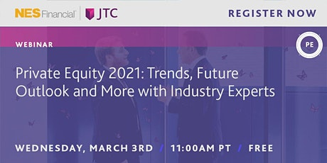 Private Equity 2021: Trends, Future Outlook and More with Industry Experts tickets