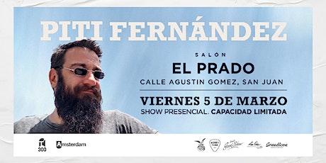 Piti Fernandez - Salon El Prado entradas