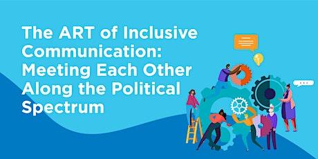 The ART of  Inclusive Communication: Meeting Along the Political Spectrum biglietti