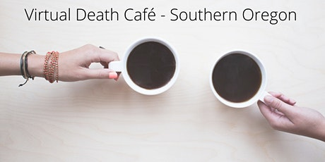 Death Cafe - Southern Oregon tickets