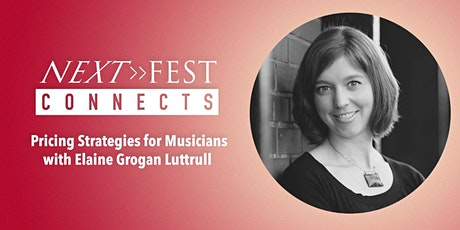 Next Fest Connects: Pricing Strategies for Musicians tickets