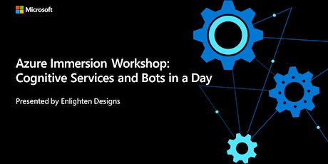 Cognitive Services and Bots in a Day (Online) New Zealand tickets