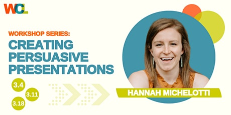 Workshop Series: Creating Persuasive Presentations (March 4, 11, 18) tickets