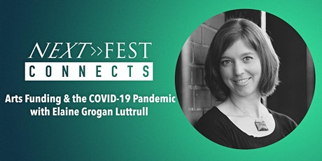 Next Fest Connects: Arts Funding & the COVID-19 Pandemic tickets