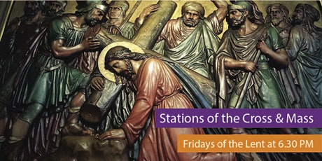 Stations of the Cross & Daily Mass: FRIDAY 6.30 PM (multiple dates) tickets