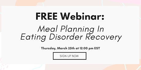 FREE Webinar: Meal Planning in Eating Disorder Recovery tickets