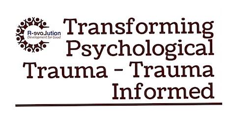 R-evolution For Good - Transforming Psychological Trauma - Trauma Informed tickets