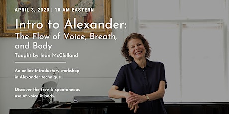 Intro to Alexander: The Flow of Voice, Breath, and Body tickets