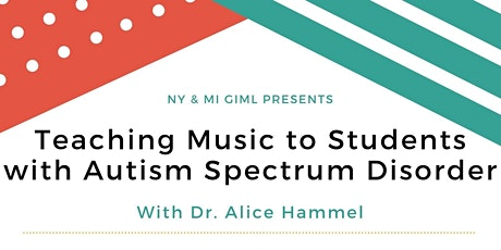 Teaching Music to Students with Autism Spectrum Disorder - Webinar tickets