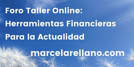 FORO – TALLER ONLINE: Herramientas Financieras para la Actualidad entradas