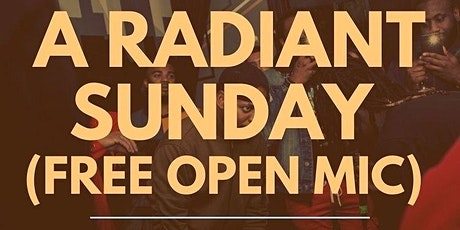Rebel One Twenty Presents: A Radiant Sunday (FREE OPEN MIC) tickets