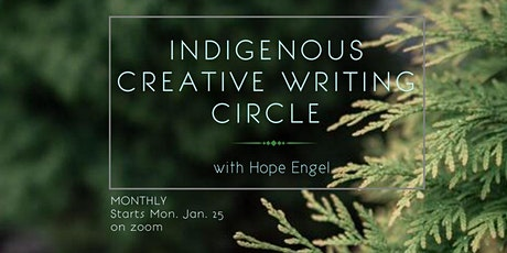 "Indigenous Creative Writing Circle; ""Write Relations"" with Hope Engel tickets"