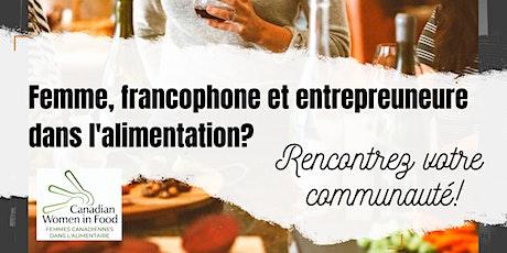 Rencontre entre femmes francophones et entrepreneures dans l'alimentation billets