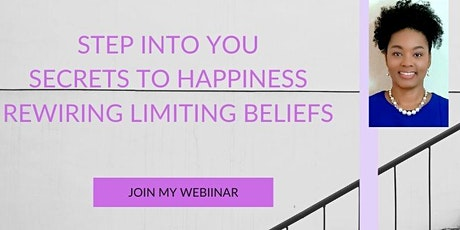 Step Into You-Secrets To Happiness-Rewiring Limiting Beliefs tickets