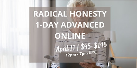 Radical Honesty Intermediate/Advanced 1-Day Online  Workshop tickets