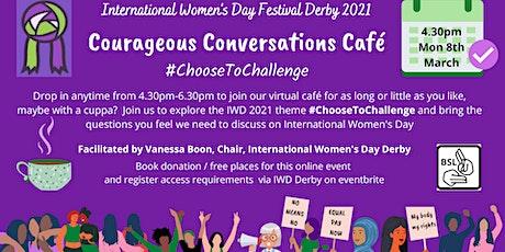 Courageous Conversations Café for International Women's Day tickets