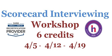Scorecard Interviewing Workshop (3 Consecutive Monday Sessions) tickets