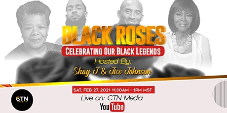 Black Roses: Celebrating Our Black Legends tickets