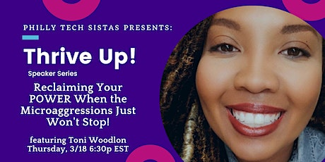 Thrive Up! Reclaiming Your POWER When the Microaggressions Just Won't Stop! tickets