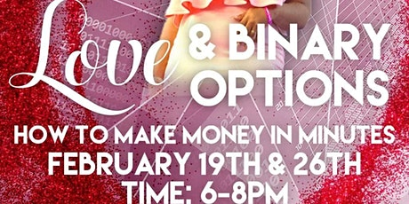 Love & Binary Options :  How to make Money in  Minutes tickets