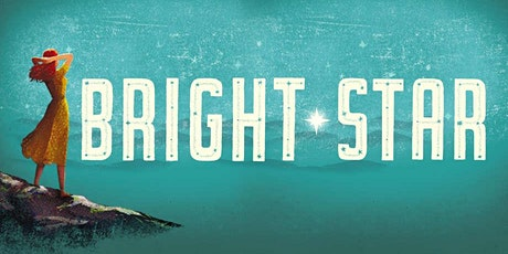 Bright Star-The Musical (3/26-27 & 4/2-3) - Credit Card Donations end 4/5 tickets