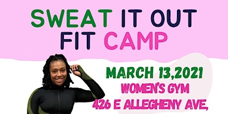 Sweat it out fit camp tickets