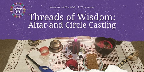 Threads of Wisdom: Altar and Circle Casting tickets