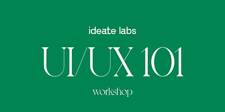 UI/UX 101 : Ideate Labs tickets