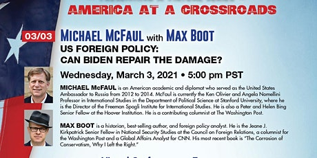 US Foreign Policy: Can Biden repair the damage? Michael McFaul w/ Max Boot tickets