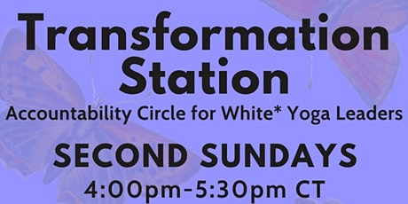 Transformation Station: Accuntability Circle for White* Yoga Leaders tickets