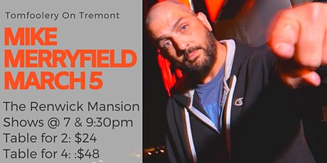 Tomfoolery On Tremont // MIKE MERRYFIELD // 9:30pm Table for 4 tickets