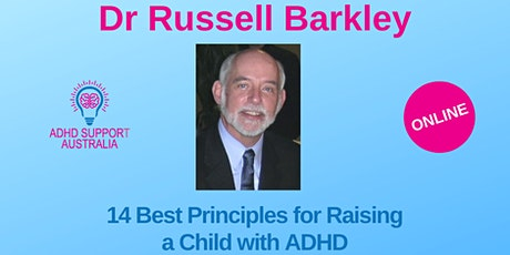 Dr Russell Barkley - 14 Best Principles for Raising a Child with ADHD tickets