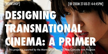 Designing Transnational Cinema - Workshop tickets